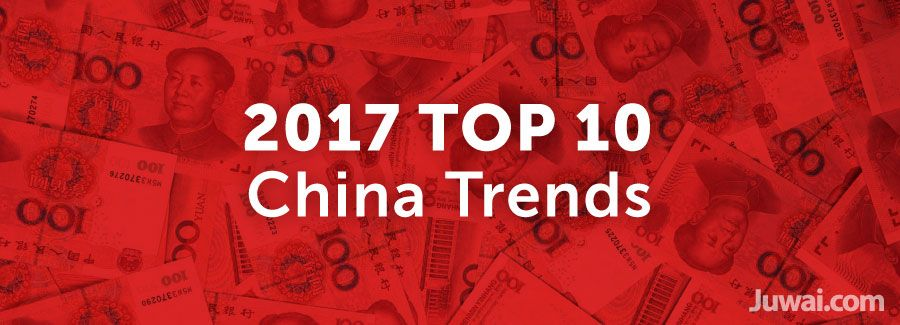 Top 10 must-know China trends for 2017
